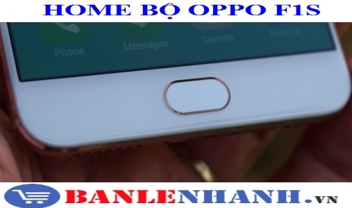 NÚT HOME BỘ OPPO F1S