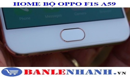 NÚT HOME BỘ OPPO F1S A59