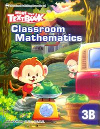 MORE THAN A TEXT BOOK - CLASSROOM MATHEMATICS 3B