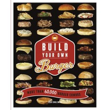 BUILD YOUR OWN BURGER:MORE THAN 60,000 BURGER COMBOS