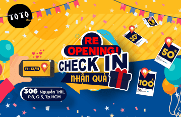 RE-OPENING, CHECK IN NHẬN QUÀ
