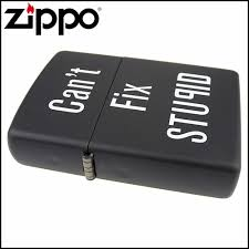 Zippo 28664 - Vỏ Đen mịn Có chữ Can't Fix Stupid (Black Matte Can't Fix Stupid Windproof Pocket Lighter)