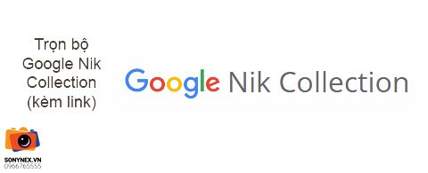 Trọn bộ Google Nik Collection (kèm link)