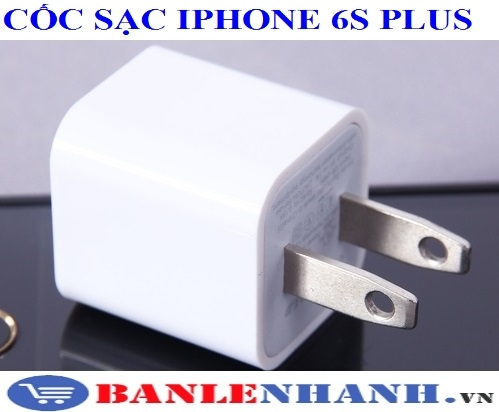 CỐC SẠC IPHONE 6S PLUS