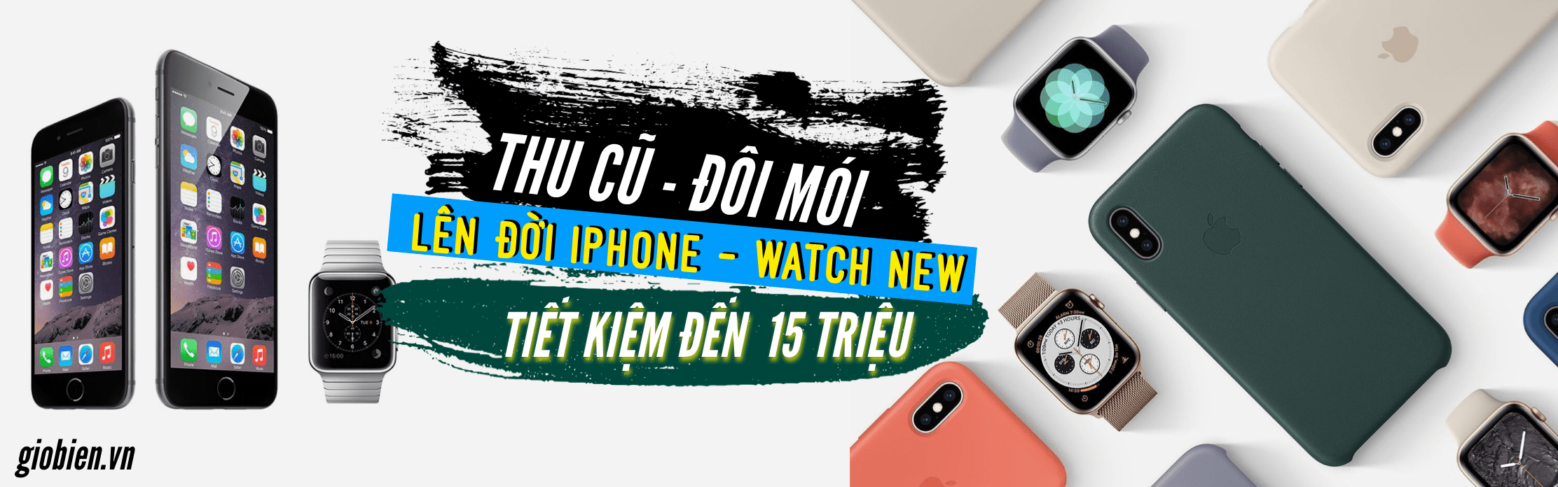 Thu đổi iPhone, Apple Watch, Macbook