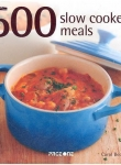 500 SLOW COOKED MEALS